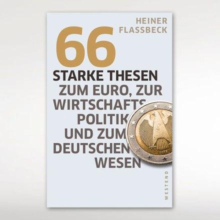 Flassbeck_-_66_starke_Thesen_zum_Euro__zur_Wirtschaftspolitik_und_zum_deutschen_Wesen